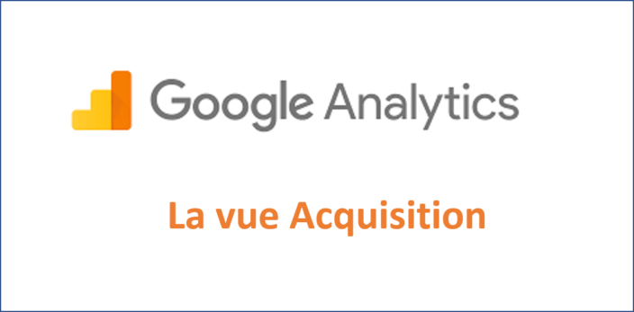 Google Analytics Acquisition – Etape 3 sur 5